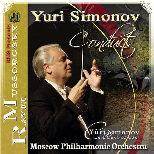 "Yuri Simonov Collection: Mussorgsky: Pictures at one Exhibition;    Dances of Persian Girls from ""Khovanshchina"" .  Ravel : Rapsodie espagnole, La Valse"