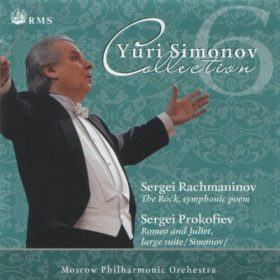 Rachmaninov: The Rock, Symphonic Poem, Op. 7 – Prokofiev: Romeo And Juliet, Large Suite