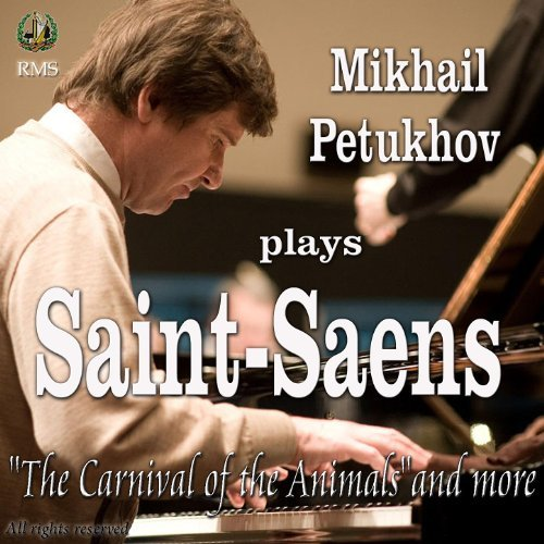 Saint-Saens: The Carnival of the Animals and more