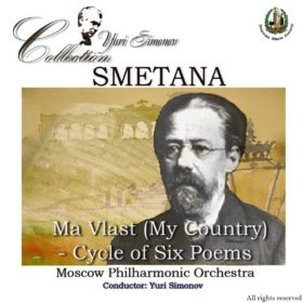 Smetana: Ma Vlast (My Country) – Cycle of Six Poems