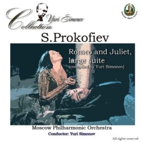 Prokofiev: Romeo and Juliet, Large Suite Compiled by Yuri Simonov