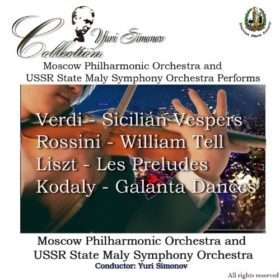 Moscow Philharmonic Orchestra and USSR State Maly Symphony Orchestra Performs Verdi, Rossini, Liszt, & Kodaly