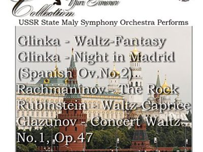 Glinca: Waltz, Night in Madrid – Rachmaninoff: The Rock, et al.